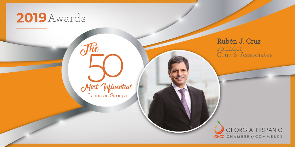 Latino Workers Comp Attorney, Ruben Cruz, Recognized As GHCC's 50 Most Influential Latinos in GA in 2019